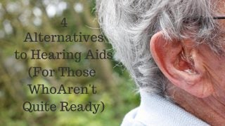 Hearing Aid Alternatives