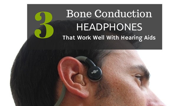 Bone Conduction Headphones and Hearing Aids
