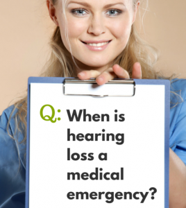 When is hearing loss a medical emergency?