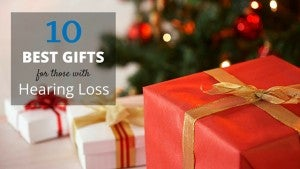 Best gifts for people with hearing loss.