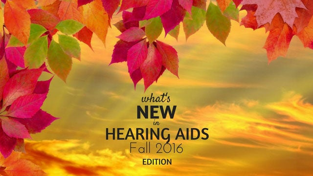 New Hearing Aids Fall 2016