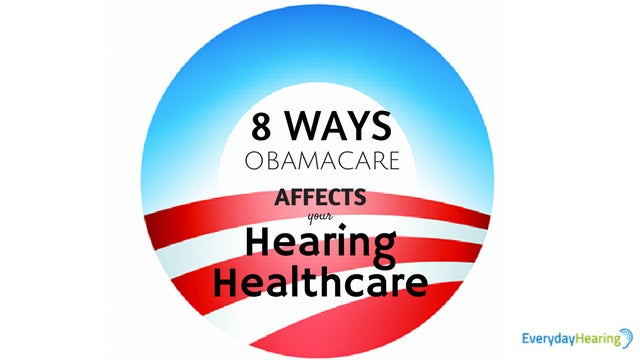 Obamacare Affects Hearing Healthcare
