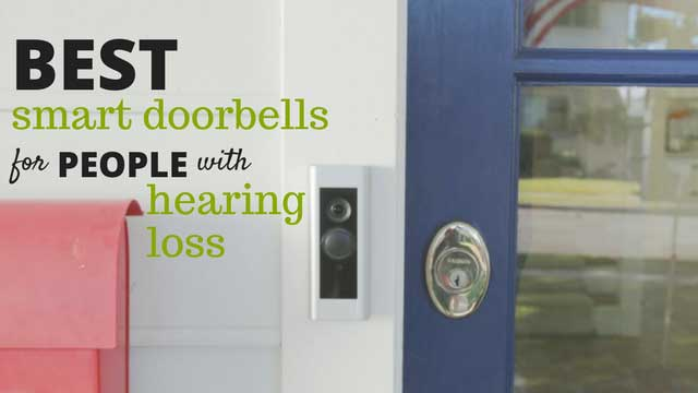 7 Best Smart Doorbells for People With Hearing Loss in 2017