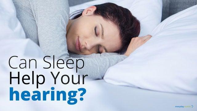 can-sleep-help-hearing